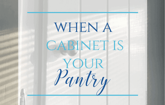 When A Cabinet is Your Pantry