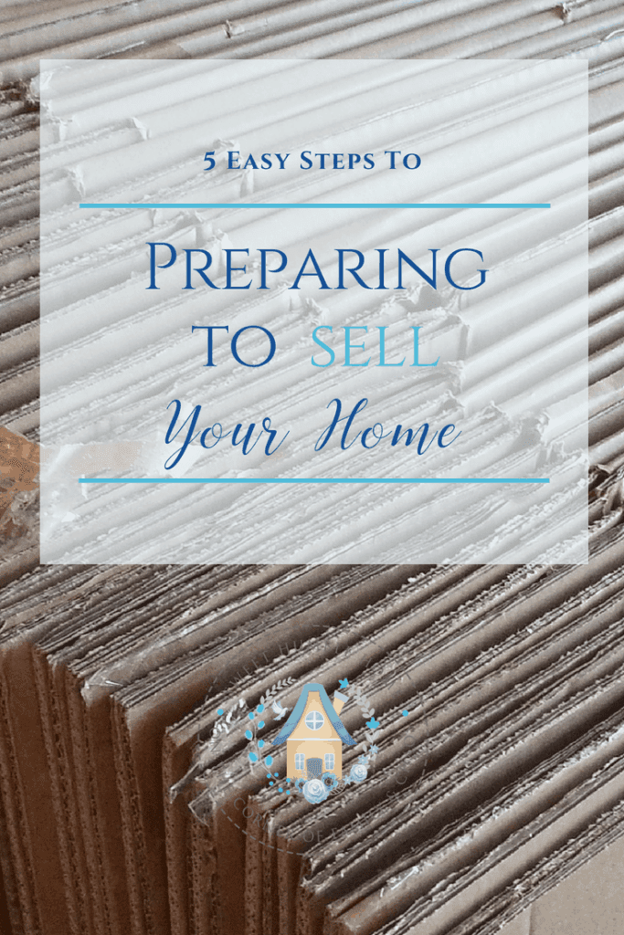 Preparing To Sell Your Home I 5 easy Steps, Getting Ready To Move