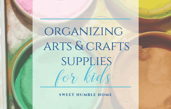 Organizing Arts and Crafts Supplies for Kids