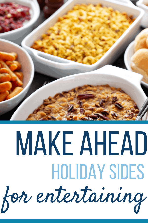 Make Ahead Holiday Sides for Entertaining - Sweet Humble Home