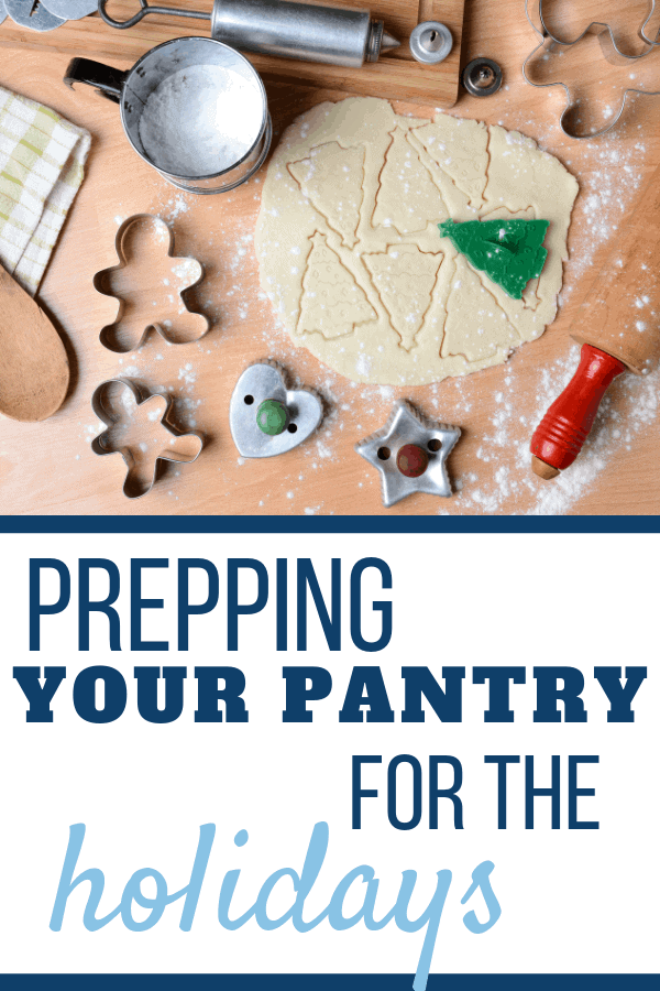 Prepping Your Pantry For the Holidays - Get your pantry ready for holiday baking and gift making! #christmasprep, #thanksgivingprep, #pantry, #holidays, #holidaybaking