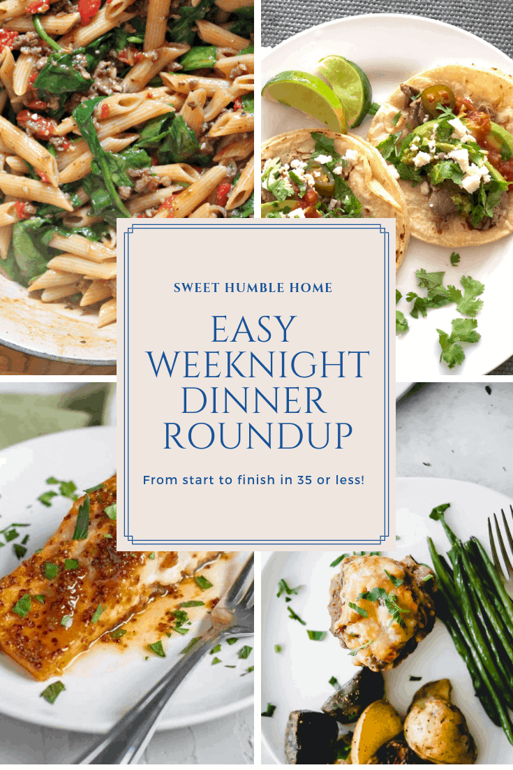 Easy Weeknight Dinner Roundup with Sweet Humble Home