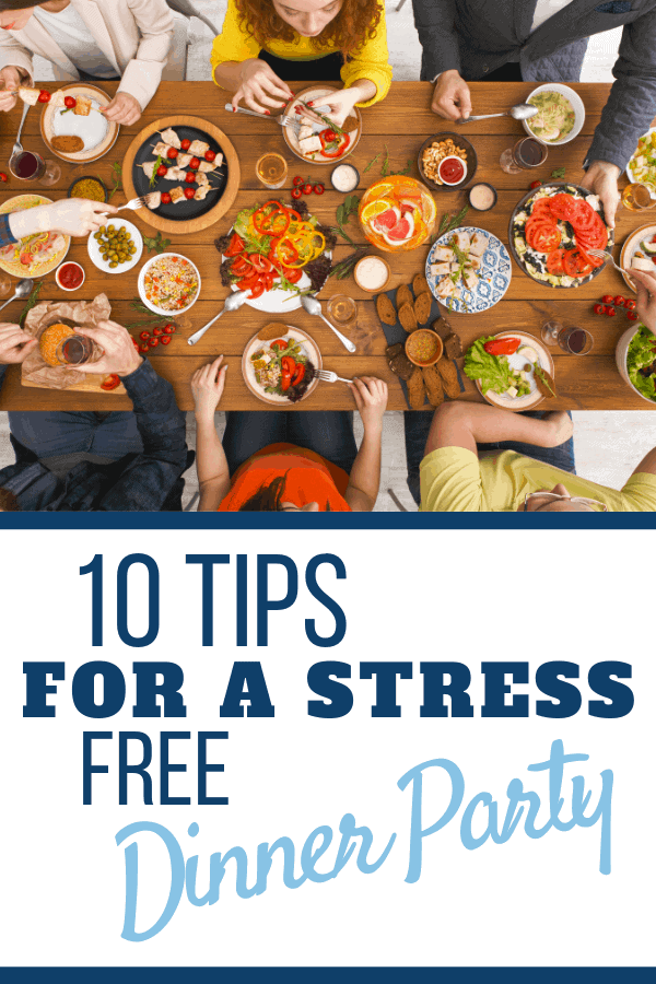 Tips for a stress free dinner party using recipes you know, and tricks I teach you how to use like checklists, recipes, setting the mood, and setting the table! Easy dinner parties anyone can pull off! #dinnerparties, #easydinnerparties, #easyrecipes