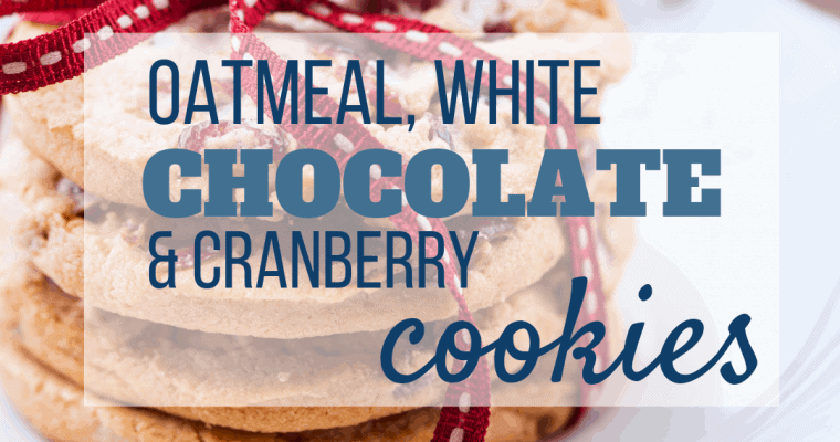 Oatmeal White Chocolate & Cranberry Cookies