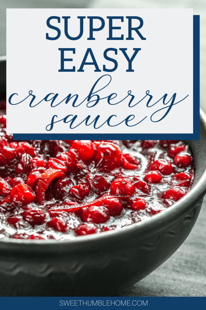 Super Easy Homemade Cranberry Sauce that your guests will love! - Sweet Humble Home