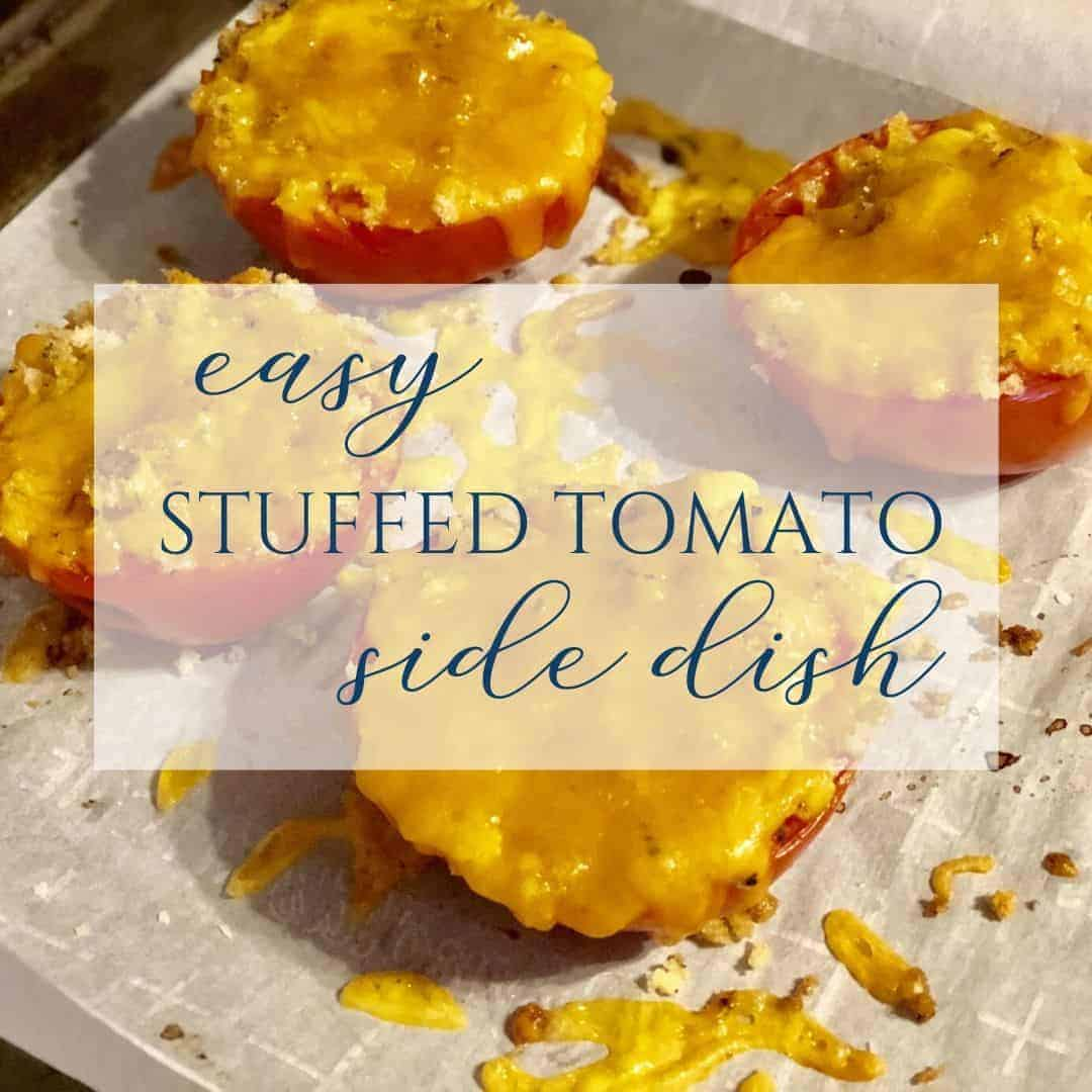 Easy Roasted Stuffed Tomato Side