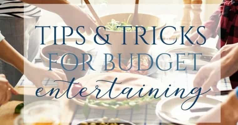 5 Tips for Entertaining on a Budget
