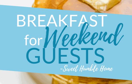Breakfast Ideas for Weekend Guests