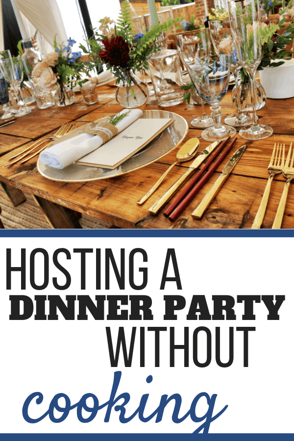 Hosting A Dinner Party Without Cooking - Sweet Humble Home Entertaining Simplified