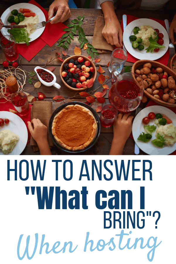 "How to answer - ""What can I bring""? when you're the hostess. Top 10 answers for the question you know is coming! #sweethumblehome, #dinnerparties, #whatcanibring, #entertaining"