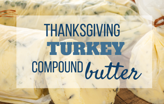 Thanksgiving Turkey Compound Butter