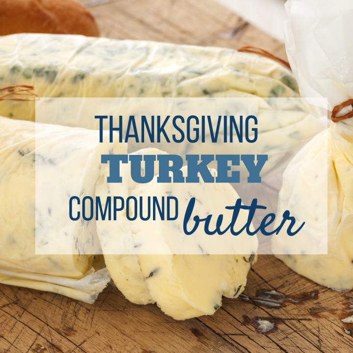 Thanksgiving Turkey Compound Butter