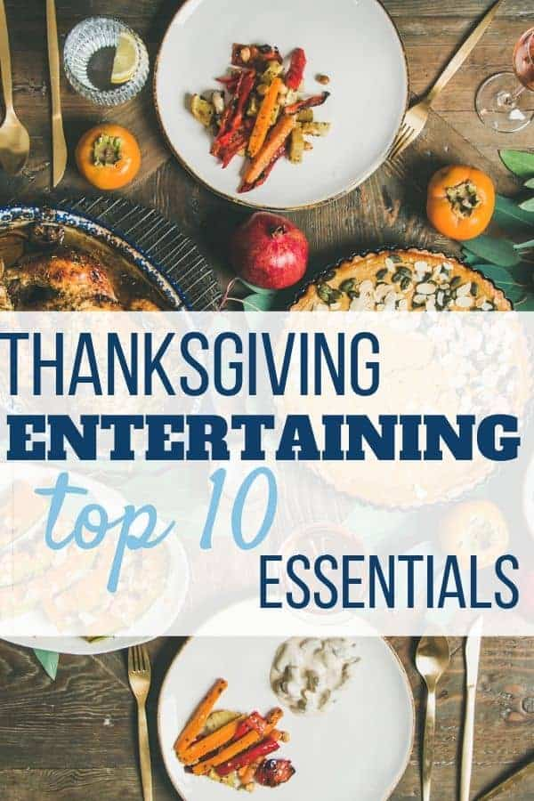 The ultimate list of Thanksgiving Entertaining Essentials. Full of Thanksgiving ideas and tips for setting the Thanksgiving table or even for dinner parties! The whole family, kids and adults will feel special this holiday! #thanksgiving, #thanksgivingentertaining, #thanksgivingentertainingideas