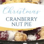 Easy Christmas Cranberry Nut Pie