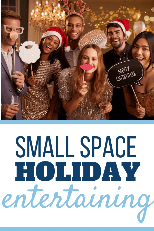 Are you trying to figure out how to entertain this holiday season because you think your space is too small? Take a look at these 5 Tips for Holiday Entertaining in a Small Space and your worries will be gone. It doesn't matter if you are entertaining in a small house, small apartment, or a small backyard - these tips will help! #holiday, #holidayentertaining, #tipsandtricksholiday, #smallspace, #hosting, #party, #holidayparty, #dinnerparty