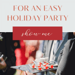 5 Tips for an easy holiday party - a step by step guide