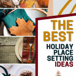 Five ideas for Thanksgiving or Holiday Tablescapes
