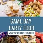 Game Day party food for your next big game get together!