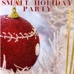 How to Host a holiday party - easy to follow steps