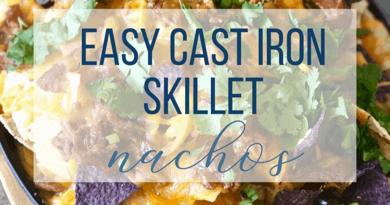 Easy Cast Iron Skillet Nachos