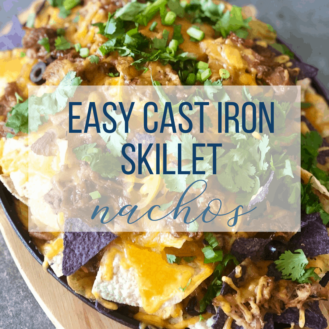 Easy Cast Iron Skillet Nachos