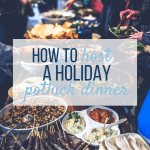 How to host a Holiday Potluck Dinner - Sweet Humble Home
