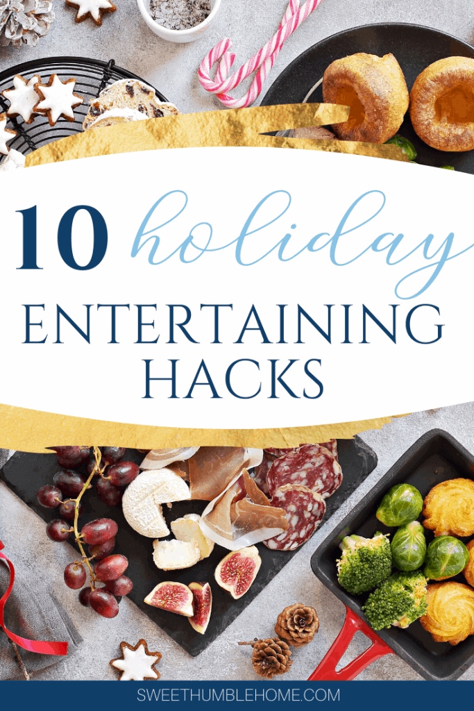 10 Holiday Entertaining Hacks for the Entertainer - Sweet Humble Home