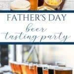 Beer tasting party for Father's Day - Sweet Humble Home