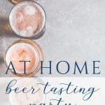 How to host a beer tasting at home - Sweet Humble Home