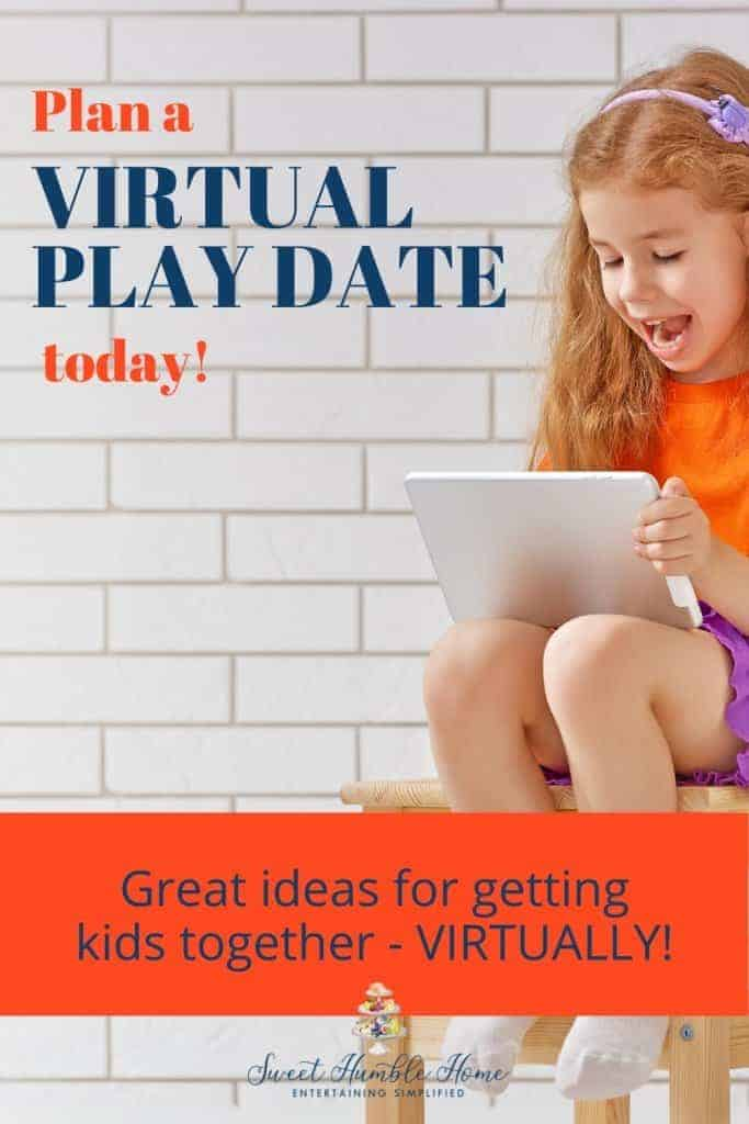 How to Plan A Virtual Play Date Party Today! Sweet Humble Home
