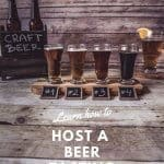 Steps for how to host a beer tasting party at home.
