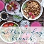 Simple Guide for Planning a Mother's Day Brunch or Party - Sweet Humble Home
