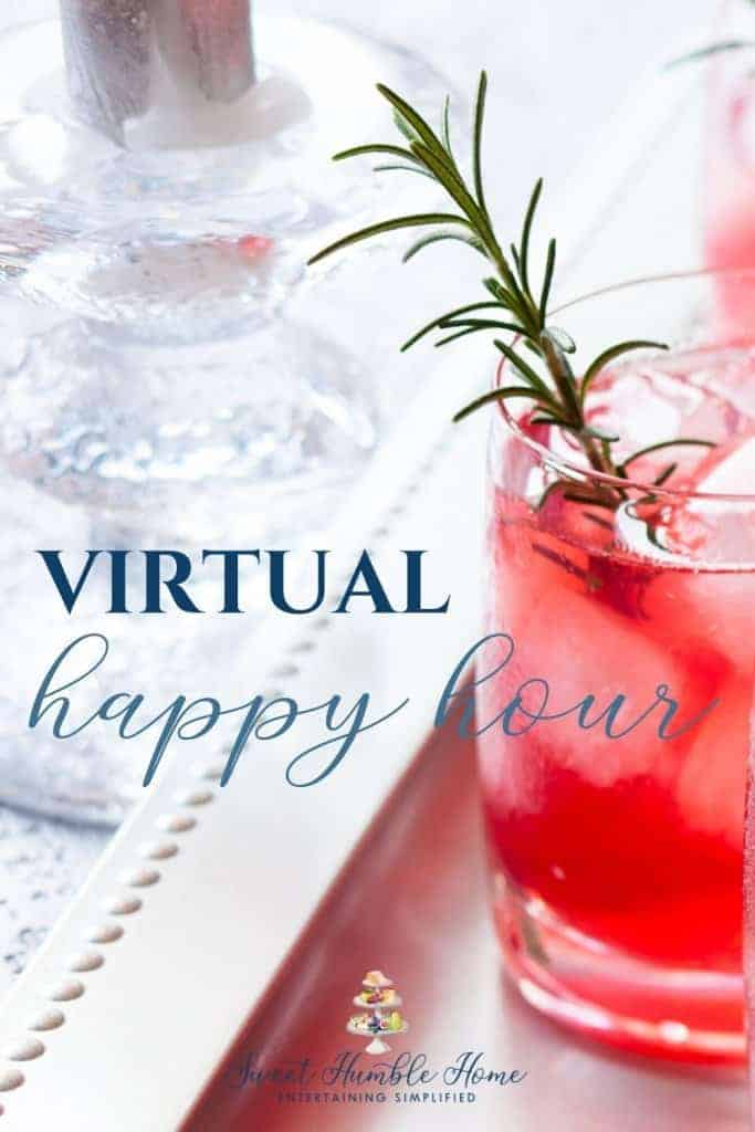 Throw a Virtual Happy Hour for friends even when we're all in quarantine! - Sweet Humble Home