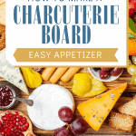 How do make a charcuterie board - what meats and cheese to use, etc.